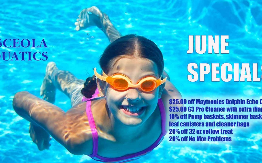 Looking to Save Money? Osceola Aquatics June Specials Are They Way To Go.